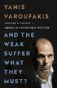 Cover-Bild zu Varoufakis, Yanis: And the Weak Suffer What They Must? (INTL PB ED)