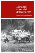 Cover-Bild zu 150 anni al servizio dell'umanità