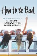 Cover-Bild zu Myracle, Lauren: How to Be Bad