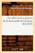 Cover-Bild zu Les Advis Ou Les Présens de la Demoiselle de Gournay (Éd.1634) von de Gournay M.