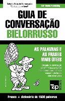 Cover-Bild zu Guia de Conversação Portuguès-Bielorrusso E Dicionário Conciso 1500 Palavras