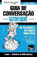 Cover-Bild zu Guia de Conversação Portuguès-Uzbeque E Vocabulário Temático 3000 Palavras