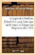 Cover-Bild zu Congrès de Châtillon. Extrait d'Un Essai Historique Sur Le Règne de l'Empereur Napoléon von Pons de L'Herault-A