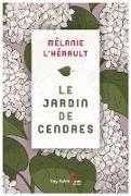 Cover-Bild zu Le jardin de cendres (eBook) von Melanie L'Herault, L'Herault