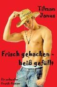 Cover-Bild zu Janus, Tilman: Frisch gebacken - heiß gefüllt (eBook)
