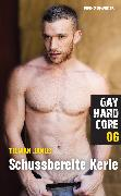 Cover-Bild zu Janus, Tilman: Gay Hardcore 06: Schussbereite Kerle (eBook)
