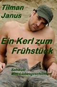 Cover-Bild zu Janus, Tilman: Ein Kerl zum Frühstück (eBook)