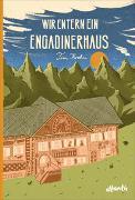 Cover-Bild zu Krohn, Tim: Wir entern ein Engadinerhaus