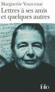 Cover-Bild zu Yourcenar, Marguerite: Lettres a Ses Amis Et
