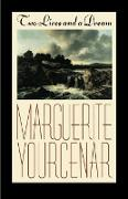 Cover-Bild zu Yourcenar, Marguerite: Two Lives and a Dream