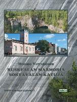 Cover-Bild zu Ruskealan Marmoria - Sortavalan Katuja