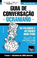 Cover-Bild zu Guia de Conversação Portuguès-Ucraniano E Vocabulário Temático 3000 Palavras