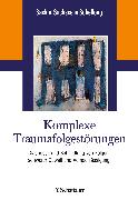 Cover-Bild zu Komplexe Traumafolgestörungen von Sack, Martin (Hrsg.)