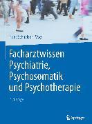 Cover-Bild zu Facharztwissen Psychiatrie, Psychosomatik und Psychotherapie (eBook) von Schneider, Frank (Hrsg.)