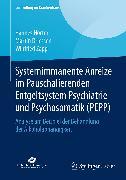 Cover-Bild zu Systemimmanente Anreize im Pauschalierenden Entgeltsystem Psychiatrie und Psychosomatik (PEPP) (eBook) von Zapp, Winfried