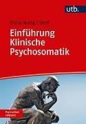 Cover-Bild zu Einführung Klinische Psychosomatik von Eichenberg, Christiane