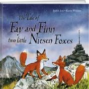 Cover-Bild zu Josi, Judith: The Tale of Fay and Finn, two little Niesen Foxes