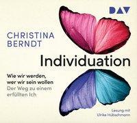 Cover-Bild zu Individuation Wie wir werden, wer wir sein wollen. Der Weg zu einem erfüllten Ich von Berndt, Christina