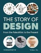Cover-Bild zu Fiell, Charlotte: The Story of Design: From the Paleolithic to the Present