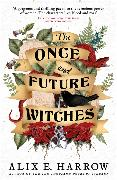 Cover-Bild zu Harrow, Alix E.: The Once and Future Witches