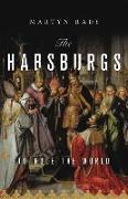 Cover-Bild zu Rady, Martyn: The Habsburgs: To Rule the World