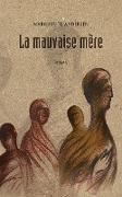 Cover-Bild zu Andersen, Marguerite: La mauvaise mère (2e édition)