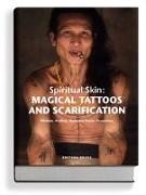 Cover-Bild zu Krutak, Lars: Spiritual Skin: MAGICAL TATTOOS AND SCARIFICATION