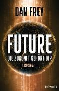 Cover-Bild zu Frey, Dan: Future - Die Zukunft gehört dir (eBook)