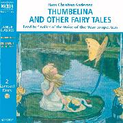 Cover-Bild zu Thumbelina and other Fairy Tales (Audio Download) von Andersen, Hans Chritian