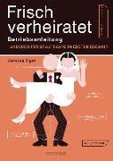 Cover-Bild zu Frisch verheiratet - Betriebsanleitung