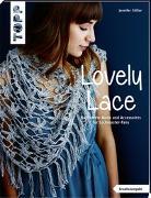 Cover-Bild zu Stiller, Jennifer: Lovely Lace (kreativ.kompakt)