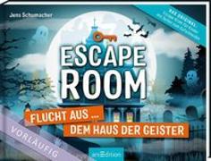 Cover-Bild zu Escape Room - Flucht aus dem Haus der Geister