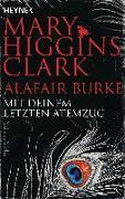 Cover-Bild zu Mit deinem letzten Atemzug von Higgins Clark, Mary