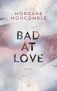 Cover-Bild zu Bad At Love von Moncomble, Morgane