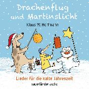 Cover-Bild zu Drachenflug und Martinslicht von Hoffmann, Klaus W. (Gespielt)