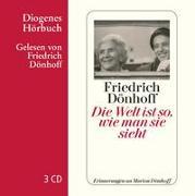 Cover-Bild zu Dönhoff, Friedrich: Die Welt ist so, wie man sie sieht