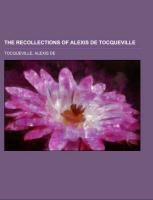 Cover-Bild zu Tocqueville, Alexis De: The Recollections of Alexis de Tocqueville