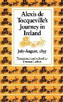 Cover-Bild zu Tocqueville, Alexis de: Alexis De Tocqueville's Journey in Ireland, July-August, 1835