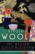 Cover-Bild zu Woolf, Virginia: Virginia Woolf - Die besten Geschichten (Neuübersetzung) (eBook)
