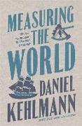 Cover-Bild zu Kehlmann, Daniel: Measuring the World
