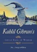 Cover-Bild zu Gibran, Kahil (Kahil Gibran): Kahlil Gibran's Little Book of Wisdom