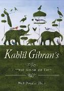 Cover-Bild zu Gibran, Kahil (Kahil Gibran): Kahlil Gibran's Little Book of Life