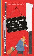 Cover-Bild zu Michaely, Eberhard: Frau Helbing und der tote Fagottist