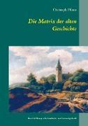 Cover-Bild zu Pfister, Christoph: Die Matrix der alten Geschichte