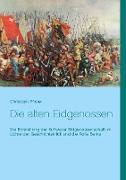Cover-Bild zu Pfister, Christoph: Die alten Eidgenossen