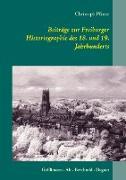Cover-Bild zu Pfister, Christoph: Beiträge zur Freiburger Historiographie des 18. und 19. Jahrhunderts