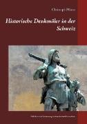 Cover-Bild zu Pfister, Christoph: Historische Denkmäler in der Schweiz