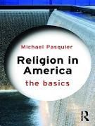 Cover-Bild zu Religion in America: The Basics (eBook) von Pasquier, Michael