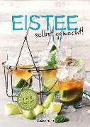 Cover-Bild zu Eistee - selbst gemacht! Weniger Zucker, 100 % Natur. Die besten Rezepte für vollen Frucht- und Kräutergeschmack