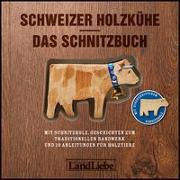 Cover-Bild zu Fuchs, Paul: Schweizer Holzkühe: Das Schnitzbuch